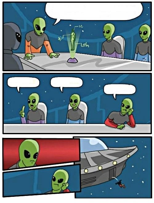 Alien Meeting Suggestion Blank Meme Template Imgflip