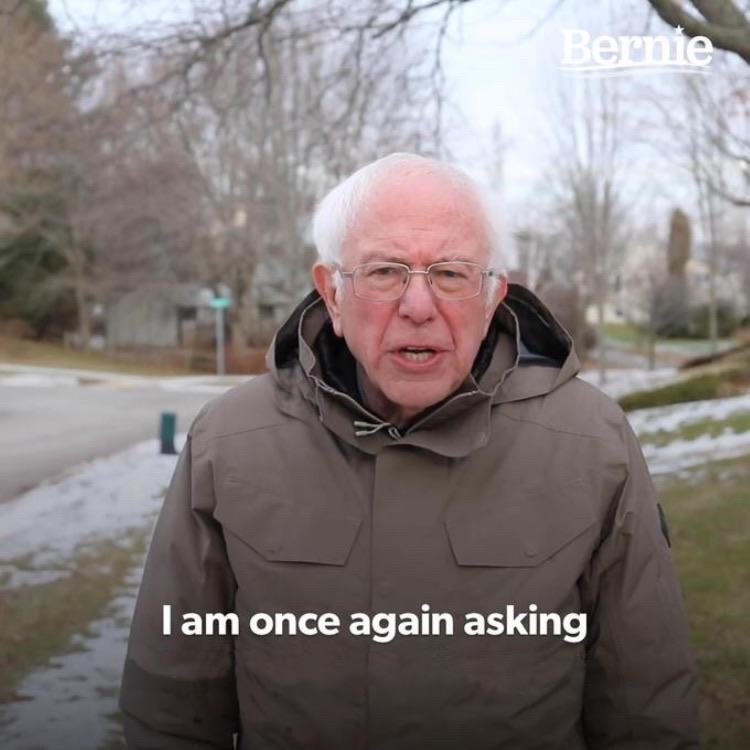 Bernie I Am Once Again Asking For Your Support Blank Meme Template