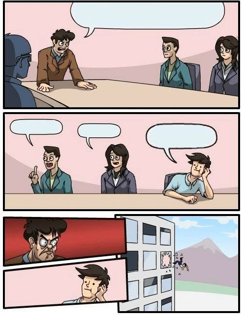 Boardroom Meeting Suggestion Meme Generator Imgflip