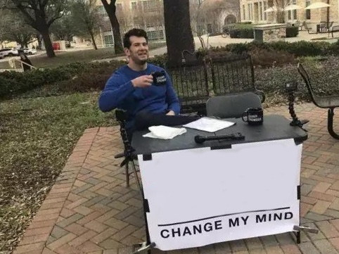 Image result for change my mind template