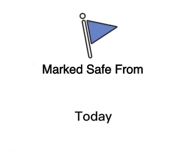 Marked Safe From Blank Meme Template