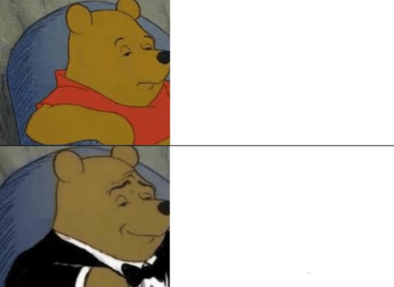 Tuxedo Winnie The Pooh Meme Generator - Imgflip