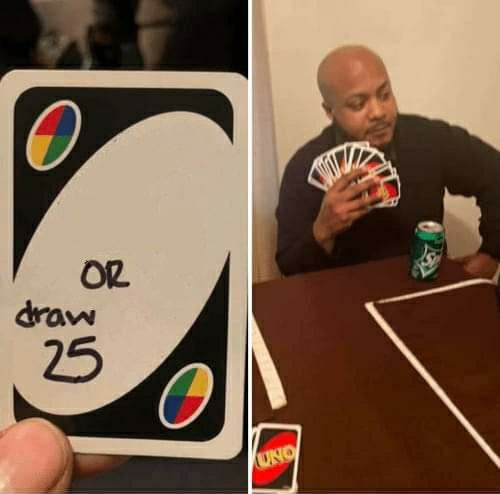 High Quality UNO Draw 25 Cards Blank Meme Template